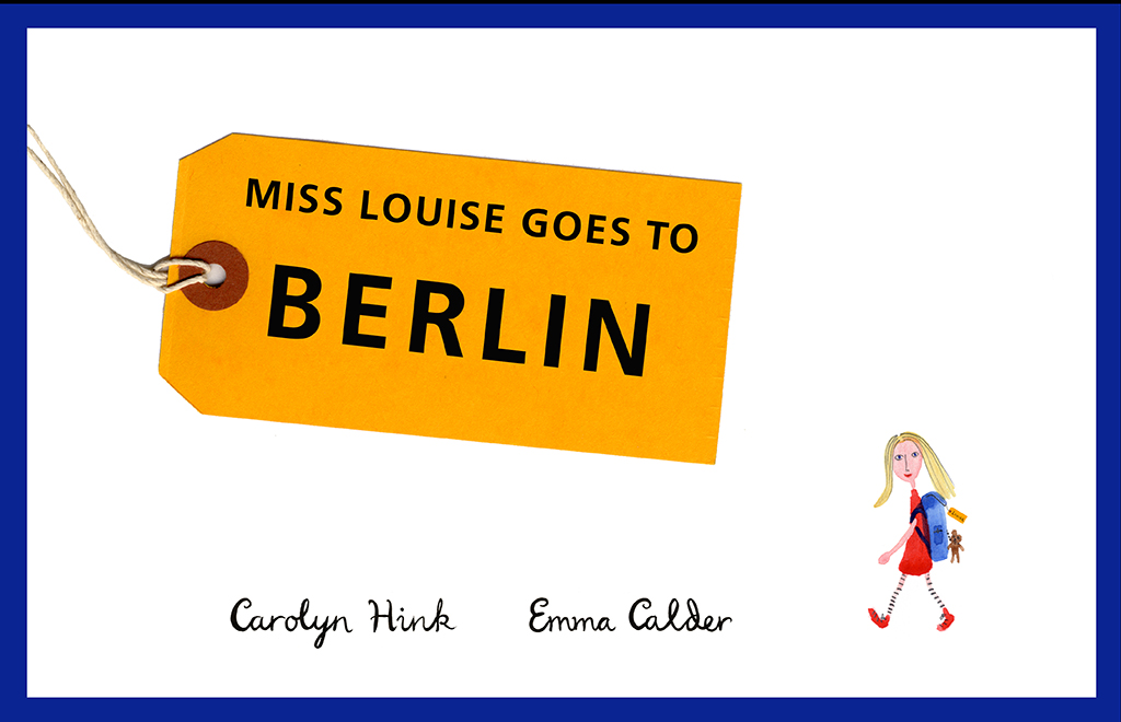 Miss Louise Goes To Beriln